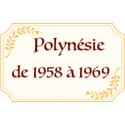 Polynésie 1958-1969